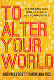 To Alter Your World: Partnering with God to Rebirth Our Communities cover photo