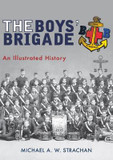 The Boys' Brigade: An Illustrated History cover photo