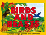 Birds and Beasts: Animal Songs, Games and Activities cover photo