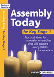 Assembly Today Key Stage 1: Practical Ideas for Successful Assemblies That Will Capture Every Child's Imagination cover photo