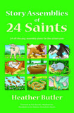 Story Assemblies of 24 Saints: 24 Off-the-peg Assemblies for the School Year cover photo