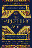 The Darkening Age: The Christian Destruction of the Classical World cover photo