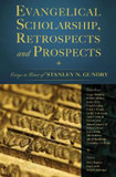 Evangelical Scholarship, Retrospects and Prospects: Essays in Honor of Stanley N. Gundry cover photo