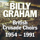 Billy Graham British Crusade Choirs 1954-1991 CD