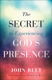 The Secret to Experiencing God's Presence [9780800798789]