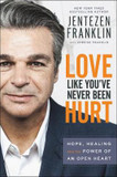 Love Like You've Never Been Hurt: Hope, Healing and the Power of an Open Heart cover photo