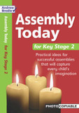 Assembly Today Key Stage 2: Practical Ideas for Successful Assemblies That Will Capture Every Child's Imagination cover photo