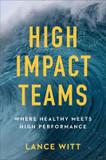 High-Impact Teams: Where Healthy Meets High Performance cover photo