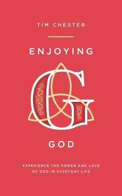 Enjoying God: Experience the Power and Love of God in Everyday Life cover photo