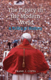 The Papacy in the Modern World: A Political History cover photo
