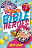Professor Bumblebrain's Bonkers Book on Bible Heroes cover photo