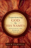 Experiencing God by His Names: Discovering the Power of Who He is cover photo