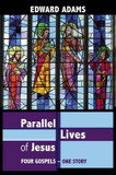 Parallel Lives of Jesus: A Narrative-Critical Guide to the Four Gospels cover photo