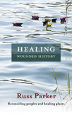 Healing Wounded History: Reconciling Peoples and Healing Places cover photo