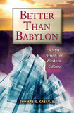 Better Than Babylon: A New Vision for Western Culture cover photo