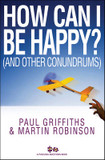 How Can I be Happy?: And Other Conundrums cover photo