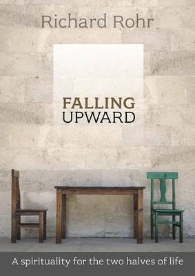 Falling Upward: A Spirituality For The Two Halves Of Life Cover Photo