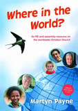Where in the World?: An RE and Assembly Resource on the Worldwide Christian Church cover photo