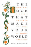The Book That Made Your World: How the Bible Created the Soul of Western Civilization cover photo