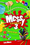 Messy Church 3: Fifteen Sessions for Exploring the Christian Life with Families cover photo