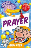 Professor Bumblebrain's Bonkers Book on Prayer cover photo