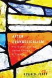 After Evangelicalism: The Sixties and the United Church of Canada cover photo