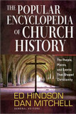 The Popular Encyclopedia of Church History: The People, Places, and Events That Shaped Christianity cover photo