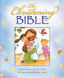 The Christening Bible: A Beautifully Illustrated Christening Bible cover photo