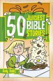 50 Juiciest Bible Stories cover photo