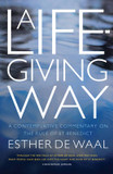 Life-Giving Way, A: A Contemplative Commentary on the Rule of St. Benedict cover photo