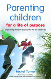 Parenting Children for a Life of Purpose: Empowering Children to Become Who They are Called to be cover photo