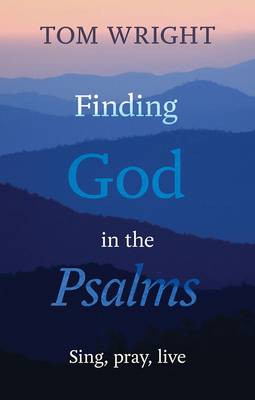 Finding God in the Psalms: Sing, pray, live - Book Review