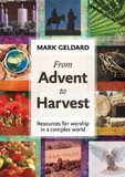 From Advent to Harvest: Resources for Worship in a Complex World cover photo