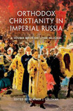 Orthodox Christianity in Imperial Russia: A Source Book on Lived Religion cover photo