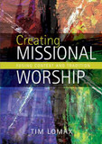 Creating Missional Worship: Fusing Context and Tradition cover photo
