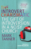 The Introvert Charismatic: The Gift of Introversion in a Noisy Church cover photo