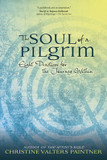 The Soul of a Pilgrim: Eight Practices for the Journey Within cover photo