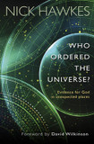 Who Ordered the Universe?: Evidence for God in Unexpected Places cover photo