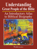 Understanding Great People of the Bible: An Introduction Atlas to Biblical Biography cover photo