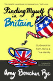 Finding Myself in Britain: Our Search for Faith, Home & True Identity cover photo