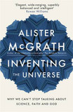 Inventing the Universe: Why We Can't Stop Talking About Science, Faith and God cover photo