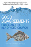 Good Disagreement?: Grace and Truth in a Divided Church cover photo