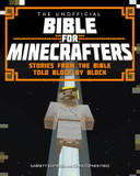 The Unofficial Bible for Minecrafters: Stories from the Bible Told Block by Block cover photo