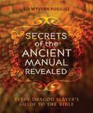 Secrets of the Ancient Manual Revealed: Every Dragon Slayer's Guide to the Bible cover photo