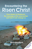 Encountering the Risen Christ: From Easter to Pentecost: The Message of the Resurrection and How it Can Change Us cover photo