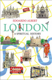 London: A Spiritual History cover photo