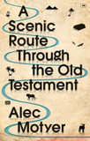 Scenic Route Through the Old Testament, A: Discover for Yourself How the Old Testament Speaks Directly to Us Today cover photo