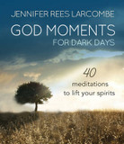God Moments for Dark Days: 40 Meditations to Lift Your Spirits cover photo