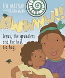 The Talking Tales: Awwww!!: Jesus Grumblers and the Best Big Hug cover photo