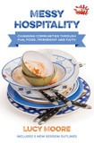 Messy Hospitality: Changing Communities Through Fun, Food, Friendship and Faith cover photo